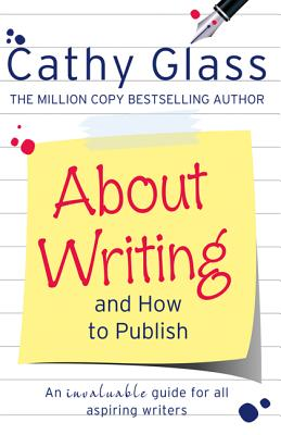 About Writing and How to Publish By Glass, Cathy