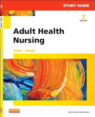 Adult Health Nursing By Cooper, Kim/ Gosnell, Kelly [Study Guide Edition]