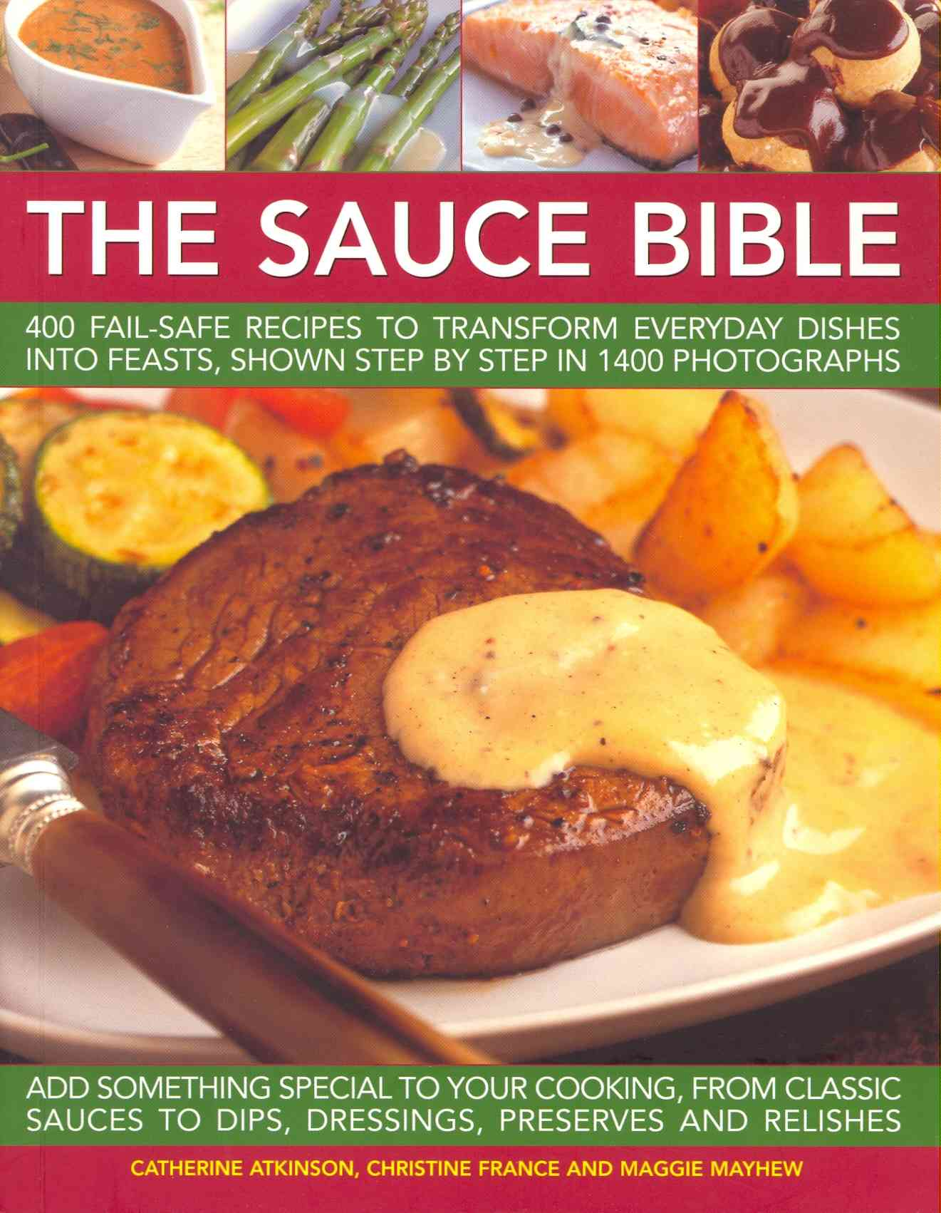 The Sauce Book By Atkinson, Catherine/ France, Christine/ Mayhew, Maggie